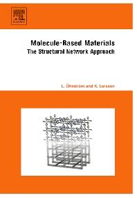 Molecule-Based Materials, 1st Edition,Lars Öhrström,Krister Larsson,ISBN9780444521682
