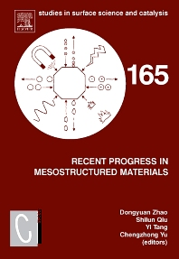 Recent Progress in Mesostructured Materials, 1st Edition,Dongyuan Zhao,Shilun Qiu,Yi Tang,Chengzhong Yu,ISBN9780444521781