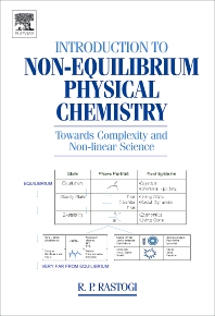 Introduction to Non-equilibrium Physical Chemistry, 1st Edition,R. Rastogi,ISBN9780444521880