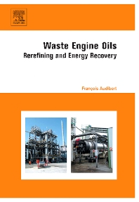 Waste Engine Oils, 1st Edition,Francois Audibert,ISBN9780444522023