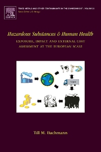 Hazardous Substances and Human Health, 1st Edition,T.M. Bachmann,ISBN9780444522184