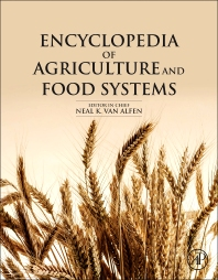 Encyclopedia of Agriculture and Food Systems - 2nd Edition - ISBN: 9780444525123, 9780080931395