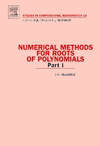 Numerical Methods for Roots of Polynomials - Part I, 1st Edition,J.M. McNamee,ISBN9780444527295