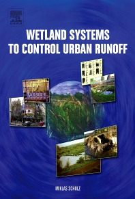 Wetland Systems to Control Urban Runoff, 1st Edition,Scholz Miklas,M. Scholz,ISBN9780444527349