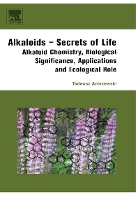 Alkaloids - Secrets of Life: - 1st Edition - ISBN: 9780444527363, 9780080475332
