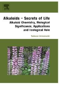 Alkaloids - Secrets of Life:, 1st Edition,Tadeusz Aniszewski,ISBN9780444527363