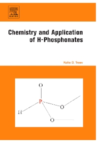 Chemistry and Application of H-Phosphonates - 1st Edition - ISBN: 9780444527370, 9780080476490