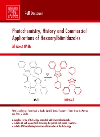 Photochemistry, History and Commercial Applications of Hexaarylbiimidazoles - 1st Edition - ISBN: 9780444527707, 9780080466798
