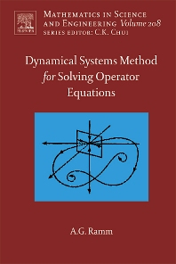 Dynamical Systems Method for Solving Nonlinear Operator Equations, 1st Edition,Alexander Ramm,ISBN9780444527950