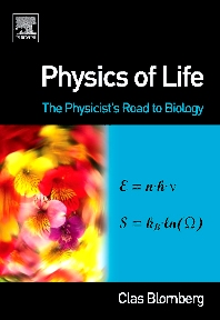 Physics of Life, 1st Edition,Clas Blomberg,ISBN9780444527981