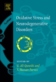 Oxidative Stress and Neurodegenerative Disorders, 1st Edition,G. Ali Qureshi,S. Hasan Parvez,ISBN9780444528094