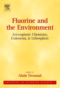 Fluorine and the Environment: Atmospheric Chemistry, Emissions & Lithosphere, 1st Edition,Alain Tressaud,ISBN9780444528117