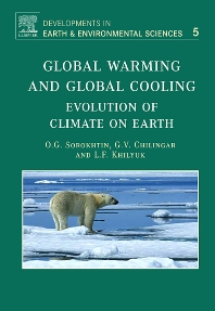 Global Warming and Global Cooling, 1st Edition,O.G. Sorokhtin,Leonid F. Khilyuk Ph.D.,G.V. Chilingarian,ISBN9780444528155