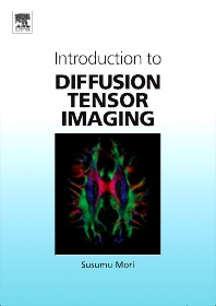 Introduction to Diffusion Tensor Imaging, 1st Edition,Susumu Mori,ISBN9780444528285