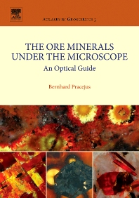 The Ore Minerals Under the Microscope, 1st Edition,Bernhard Pracejus,ISBN9780444528636