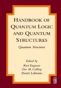 Handbook of Quantum Logic and Quantum Structures - 1st Edition - ISBN: 9780444528704, 9780080550381