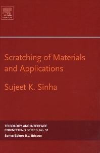Scratching of Materials and Applications, 1st Edition,Sujeet K. Sinha,ISBN9780444528803