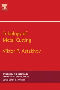 Tribology of Metal Cutting - 1st Edition - ISBN: 9780444528810, 9780080466859