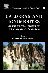 Cover image for Calderas and Ignimbrites of the Central Sector of the Mexican Volcanic Belt