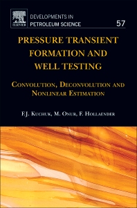 Pressure Transient Formation and Well Testing, 1st Edition,Fikri Kuchuk,Mustafa Onur,Florian Hollaender,ISBN9780444529534