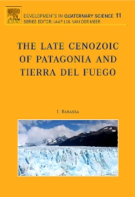 The Late Cenozoic of Patagonia and Tierra del Fuego, 1st Edition,J. Rabassa,ISBN9780444529541