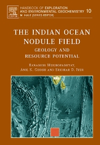 The Indian Ocean Nodule Field, 1st Edition,Ranadhir Mukhopadhyay,A.K. Ghosh,S.D. Iyer,ISBN9780444529596