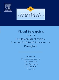Visual Perception Part 1, 1st Edition,Susana Martinez-Conde,S. Macknik,Maria Martinez,Jose-Manuel Alonso,Peter Tse,ISBN9780444529664