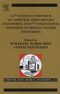 16th European Symposium on Computer Aided Process Engineering and 9th International Symposium on Process Systems Engineering, 1st Edition,Wolfgang Marquardt,Costas Pantelides,ISBN9780444529695