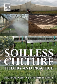 Soilless Culture: Theory and Practice, 1st Edition,Michael Raviv,ISBN9780444529756