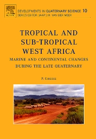Cover image for Tropical and sub-tropical West Africa - Marine and continental changes during the Late Quaternary