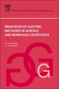 Principles of Electric Methods in Surface and Borehole Geophysics, 1st Edition,Alex Kaufman,B. Anderson,ISBN9780444529947