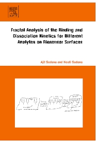 Fractal Analysis of the Binding and Dissociation Kinetics for Different Analytes on Biosensor Surfaces - 1st Edition - ISBN: 9780444530103, 9780080555010