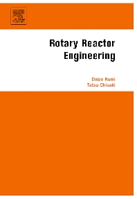 Rotary Reactor Engineering - 1st Edition - ISBN: 9780444530264, 9780080553337