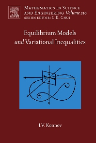 Equilibrium Models and Variational Inequalities, 1st Edition,Igor Konnov,ISBN9780444530301