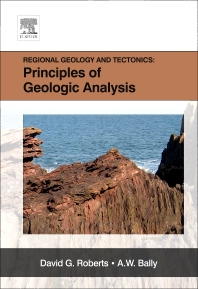 Regional Geology and Tectonics: Principles of Geologic Analysis, 1st Edition,David G. Roberts,A.W. Bally,ISBN9780444530424