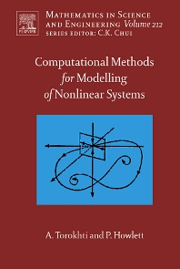Computational Methods for Modeling of Nonlinear Systems, 1st Edition,Anatoli Torokhti,Phil Howlett,ISBN9780444530448