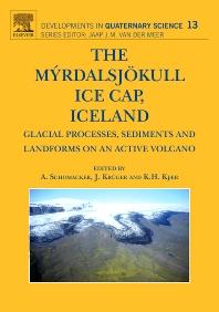 The Myrdalsjokull Ice Cap, Iceland, 1st Edition,Anders Schomacker,Johannes Krüger,Kurt Kjaer,ISBN9780444530455