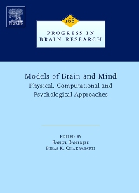 Models of Brain and Mind, 1st Edition,Rahul Banerjee,Bikas Chakrabarti,ISBN9780444530509