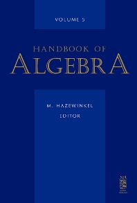 Handbook of Algebra, 1st Edition,M. Hazewinkel,ISBN9780444531018