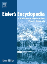Eisler's Encyclopedia of Environmentally Hazardous Priority Chemicals, 1st Edition,Ronald Eisler,ISBN9780444531056