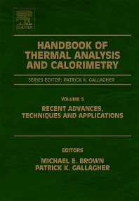 Handbook of Thermal Analysis and Calorimetry, 1st Edition,Michael Brown,Patrick Gallagher,ISBN9780444531230