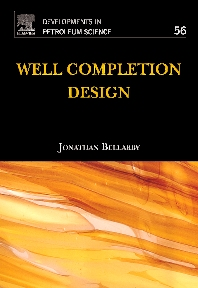 Well Completion Design, 1st Edition,Jonathan Bellarby,ISBN9780444532107