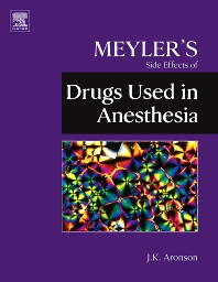 Meyler's Side Effects of Drugs Used in Anesthesia, 1st Edition,Jeffrey K. Aronson,ISBN9780444532701