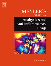 Meyler's Side Effects of Analgesics and Anti-inflammatory Drugs - 1st Edition - ISBN: 9780444532732, 9780080932941