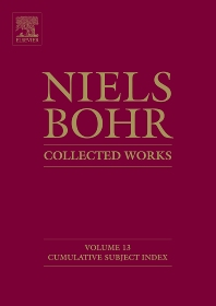 Niels Bohr - Collected Works, 1st Edition,Finn Aaserud,ISBN9780444532916