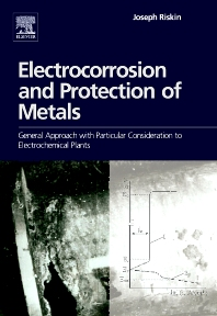 Electrocorrosion and Protection of Metals, 1st Edition,Joseph Riskin,ISBN9780444532954