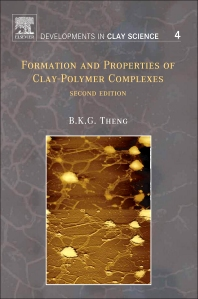 Formation and Properties of Clay-Polymer Complexes, 2nd Edition,B.K.G. Theng,ISBN9780444533548