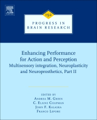 Enhancing Performance for Action and Perception, 1st Edition,Franco Lepore,Andrea Green,C. Elaine Chapman,John F Kalaska,ISBN9780444533555