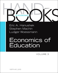 Handbook of the Economics of Education, Volume 3, 1st Edition,Eric A Hanushek,Stephen Machin,Ludger Woessmann,ISBN9780444534293