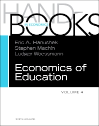Handbook of the Economics of Education Volume 4, 1st Edition,Eric A Hanushek,Stephen Machin,Ludger Woessmann,ISBN9780444534446